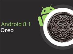 仅支持7款机型!谷歌发布Android 8.1系统最终预览版