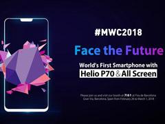 Ulefone拟于MWC 2018发布全球首款Helio P70全面屏手机